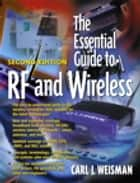The Essential Guide to RF and Wireless ebook by Carl J. Weisman