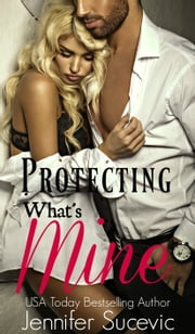 Protecting What's Mine ebook by Jennifer Sucevic