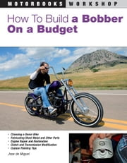 How to Build a Bobber on a Budget ebook by Jose de Miguel