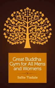 Great Buddha Gym for All Mens and Womens - A travel memoir ebook by Sallie Tisdale