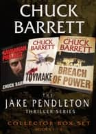 The Jake Pendleton Thriller Series - Collector Box Set — Books 1-3 ebook by Chuck Barrett
