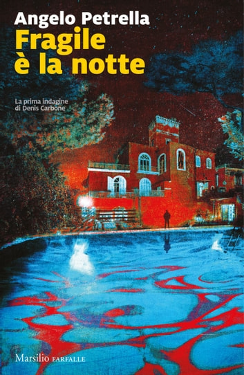 Fragile è la notte - La prima indagine di Denis Carbone ebook by Angelo Petrella