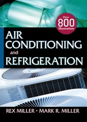 Air Conditioning and Refrigeration ebook by Rex Miller,Mark Miller