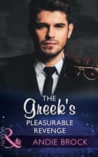 The Greek's Pleasurable Revenge (Mills & Boon Modern) (Secret Heirs of Billionaires, Book 8) ekitaplar by Andie Brock