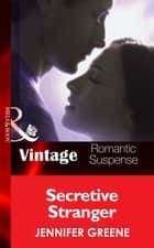 Secretive Stranger (Mills & Boon Vintage Romantic Suspense) (New Man in Town, Book 1) ebook by Jennifer Greene