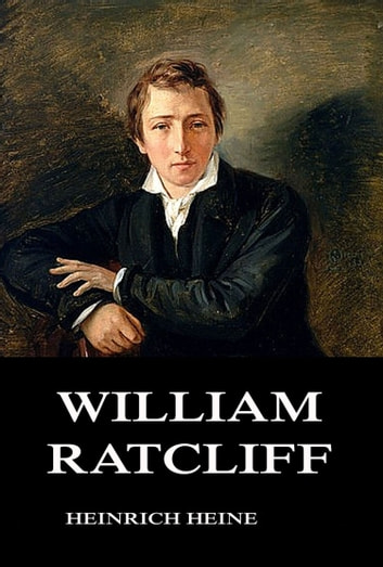 William Ratcliff eBook by Heinrich Heine
