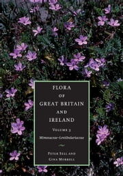 Flora of Great Britain and Ireland: Volume 3, Mimosaceae - Lentibulariaceae ebook by Peter Sell,Gina Murrell