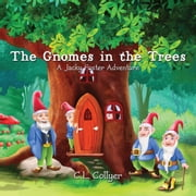 The Gnomes in the Trees ebook by C.L. Collyer