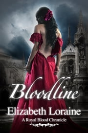 Bloodline ebook by Elizabeth Loraine