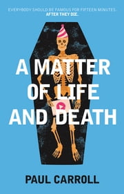 A Matter of Life and Death ebook by Paul Carroll