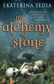 The Alchemy of Stone ebook by Ekaterina Sedia