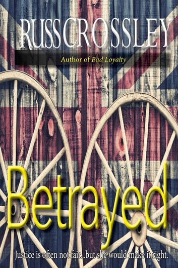 Betrayed ebook by Russ Crossley