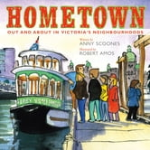 Hometown - Out and About in Victoria's Neighbourhoods ebook by Anny Scoones