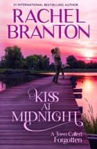 Kiss at Midnight - A Sweet Small Town Romance ebook by Rachel Branton