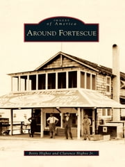 Around Fortescue ebook by Betty Higbee,Clarence Higbee Jr.