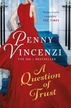 A Question of Trust ebook by Penny Vincenzi