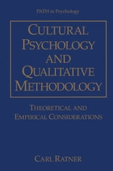 Cultural Psychology and Qualitative Methodology - Theoretical and Empirical Considerations ebook by Carl Ratner