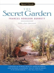 The Secret Garden - Centennial Edition ebook by Frances Hodgson Burnett,Sandra M. Gilbert