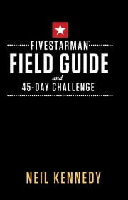 FiveStarMan Field Guide and 45-Day Challenge ebook by Neil Kennedy