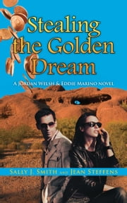 Stealing the Golden Dream ebook by Sally J. Smith,Jean Steffens