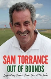 Out of Bounds - Legendary Tales From the 19th Hole ebook by Sam Torrance