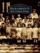 Sacramento's Southside Park ebook by William Burg