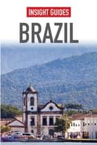 Insight Guides: Brazil ebook by Insight Guides