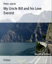 My Uncle Bill and his Love Everest ebook by Peter Jalesh