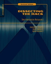 Dissecting the Hack: The F0rb1dd3n Network - The F0rb1dd3n Network ebook by Jayson E Street,Kent Nabors,Brian Baskin,Marcus J. Carey