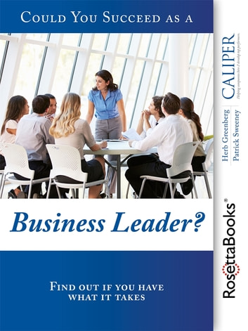 Could You Succeed as a Business Leader? - Find out if you have what it takes ebook by Patrick Sweeney,Ph.D. Herb Greenberg