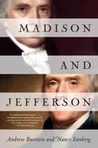 Madison and Jefferson ebook by Andrew Burstein, Nancy Isenberg