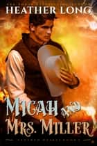Micah & Mrs. Miller ebook by Heather Long