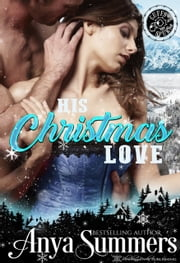 His Christmas Love - A Cuffs & Spurs Holiday Novella ebook by Anya Summers