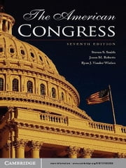 The American Congress ebook by Steven S. Smith,Jason M. Roberts,Ryan J. Vander Wielen