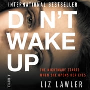 Don't Wake Up - A Novel audiobook by Liz Lawler