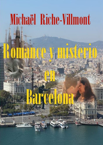 Romance y misterio en Barcelona ebook by Michael Riche-Villmont