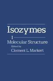 Isozymes: Molecular Structure ebook by Markert, Clement