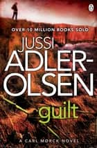 Guilt - Department Q 4 ebook by Jussi Adler-Olsen