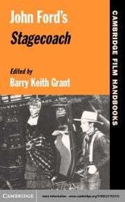 John Ford's Stagecoach ebook by Grant, Barry Keith