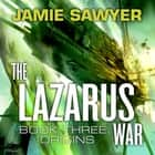 The Lazarus War: Origins - Book Three of The Lazarus War audiobook by