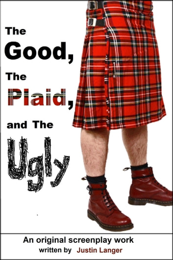 The Good, the Plaid, and the Ugly ebook by Justin Langer