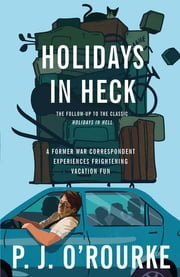 Holidays in Heck ekitaplar by P. J. O'Rourke