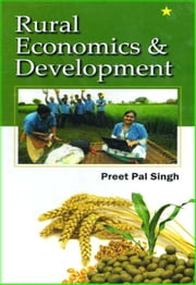 Rural Economics and Development - 100% Pure Adrenaline ebook by Preet Pal Singh