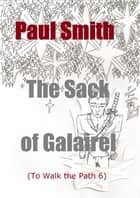 The Sack of Galairel (To Walk the Path 6) ebook by Paul Smith