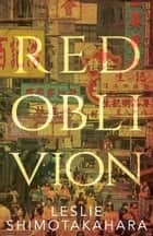 Red Oblivion eBook by Leslie Shimotakahara