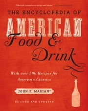 Encyclopedia of American Food and Drink ebook by John F. Mariani