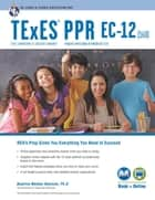 TExES PPR EC-12 (160) Book + Online ebook by Beatrice Mendez Newman, PhD
