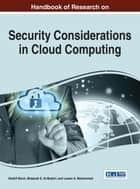 Handbook of Research on Security Considerations in Cloud Computing ebook by Kashif Munir, Mubarak S. Al-Mutairi, Lawan A. Mohammed
