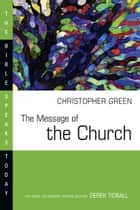 The Message of the Church ebook by Christopher Green