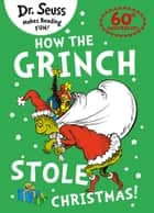How the Grinch Stole Christmas! ebook by Dr. Seuss, Rik Mayall, Dr. Seuss